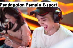 Pendapatan Pemain E-sport