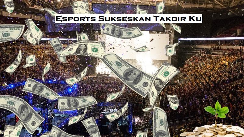 Esports Sukseskan Takdir Ku